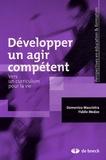 Domenico Masciotra et Fidèle Medzo - Développer un agir compétent - Vers un curriculum pour la vie.