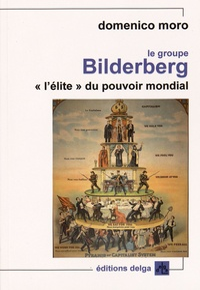 "Domenico Moro - Le groupe Bilderberg - ""L'élite"" du pouvoir mondial."