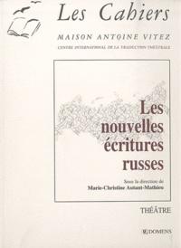 Marie-Christine Autant-Mathieu - Les Cahiers N° 7 : Les nouvelles écritures russes.
