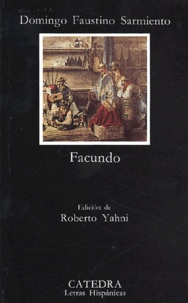 Domingo Faustino Sarmiento - Facundo - Civilization y barbarie.