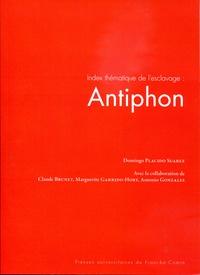 Domingo Placido Suarez - Index thématique de l'esclavage : Antiphon.