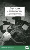 Domingo Pujante Gonzalez - Ob/scena - L'obscène au féminin au tournant du XXIe siècle.