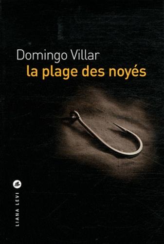 Domingo Villar - La plage des noyés.