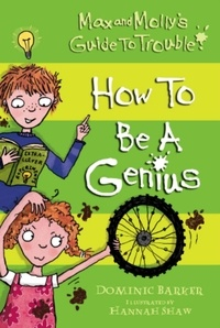 Dominic Barker et Hannah Shaw - How to be a Genius - How to be a Genius.