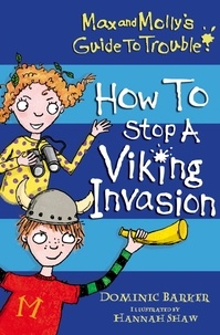 Dominic Barker et Hannah Shaw - How to Stop a Viking Invasion.