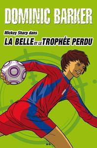 Dominic Barker - Mickey Sharp  : La belle et le trophée perdu.