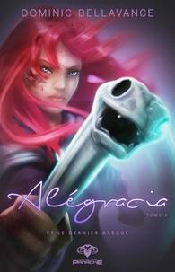 Dominic Bellavance - Alégracia  : Alégracia et le dernier assaut.