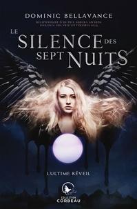 Dominic Bellavance - Le silence des sept nuits  : L'ultime réveil.