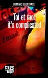 Dominic Bellavance - Toi et moi, it's complicated.