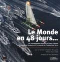 Dominic Bourgeois et Luc Le Vaillant - Le Monde en 48 jours... - Ou l'extraordinaire aventure de Franck Cammas et l'équipage de Groupama 3 à la conquête du Trophée Jules Verne.