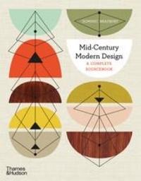 Dominic Bradbury - Mid-century modern design - A complete sourcebook.