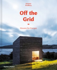 Dominic Bradbury - Off the grid - Houses for escape.