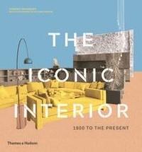 Dominic Bradbury - The Iconic Interior - 1900 to the Present.