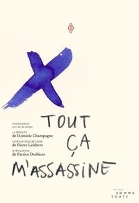 Dominic Champagne et Pierre Lefebvre - Tout ça m'assassine.