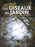 Dominic Couzens - Top secret : Les oiseaux du jardin - Révélations.