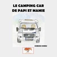 Dominic Dernis - Le camping-car de papi et mamie.