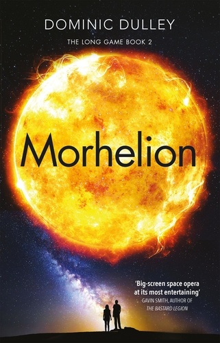 Morhelion. the second in the action-packed space opera The Long Game