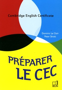 Dominic Le Clair et Peter Strutt - Préparer le CEC - Cambridge English Certificate. 1 CD audio
