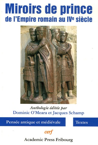 Dominic O'Meara et Jacques Schamp - Miroirs de prince de l'Empire romain au VIe siècle.