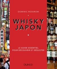Whisky Japon- Le guide essentiel pour découvrir et déguster - Dominic Roskrow |