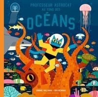 Dominic Walliman et Ben Newman - Professeur Astrocat  : Au fond des océans.