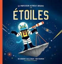 Dominic Walliman et Ben Newman - Professeur Astrocat  : Le professeur Astrocat observe les étoiles.
