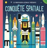 Dominic Walliman et Ben Newman - Professeur Astrocat  : Le professeur Astrocat présente la conquête spatiale.