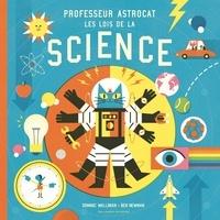 Dominic Walliman et Ben Newman - Professeur Astrocat  : Les lois de la science.