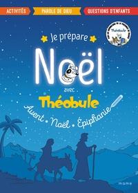 Dominicains de France et Paul Beaupère - Je prépare Noël avec Théobule - Avant, Noël, épiphanie.