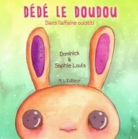 Dominick et Sophie Louis - Dédé le doudou.