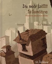 Dominick et Olivier Rublon - Du noir jaillit la lumière - Amandine versa trois larmes.