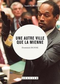 Dominick Dunne - Une autre ville que la mienne.