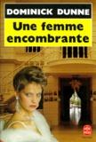 Dominick Dunne - Une femme encombrante.