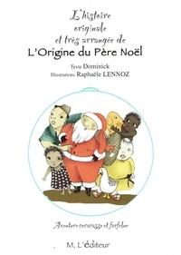 Dominick et Raphaële Lennox - L'histoire originale et très arrangée de L'Origine du Père Noël.