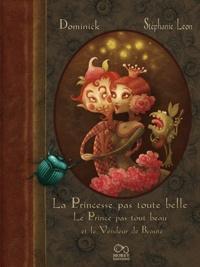 Dominick - La Princesse pas toute belle, le Prince pas tout beau et le Vendeur de Beauté.