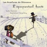 Dominick et Hanoa Silvy - Les aventures de Chlorenne Tome 2 : L'épouvantail hanté.