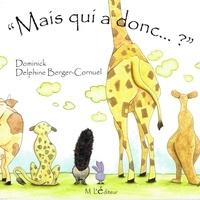 Dominick et Delphine Berger-Cornuel - Mais qui a donc... ?.