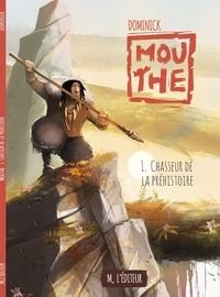 Dominick - Mouthe Tome 1 : Chasseur de la préhistoire.