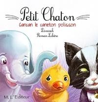 Dominick et Romain Lubière - Petit Chaton  : Cancan le caneton polisson.