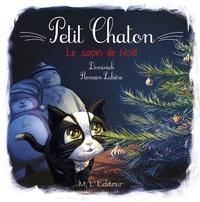 Dominick et Romain Lubière - Petit Chaton  : Le sapin de Noël.