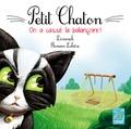 Dominick et Romain Lubière - Petit Chaton  : On a cassé la balançoire !.