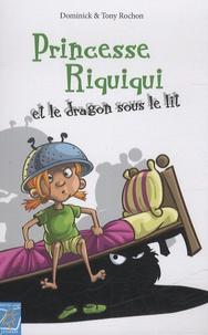 Dominick - Princesse Riquiqui et le dragon sous le lit.