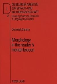 Dominiek Sandra - Morphology in the reader's mental lexicon.