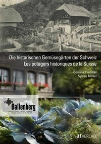 Dominik Flammer et Sylvan Müller - Les potagers historiques de la Suisse.