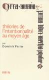 Dominik Perler - Théories de l'intentionnalité au Moyen Age.