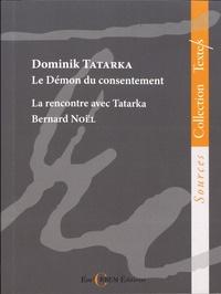 Dominik Tatarka - Le démon du consentement et autres textes.