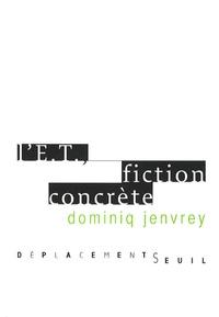 Dominiq Jenvrey - L'ET - Fiction concrète.