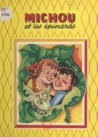 Dominique Égleton et Marie-José Maury - Michou et les épinards.