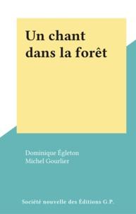 Dominique Égleton et Michel Gourlier - Un chant dans la forêt.