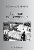 Dominique Abadie - La mort de personne.